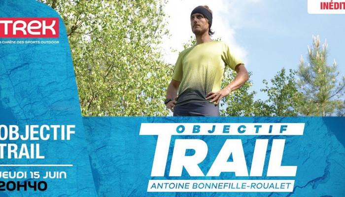 Antoine BONNEFILLE-ROUALET dans Objectif Trail